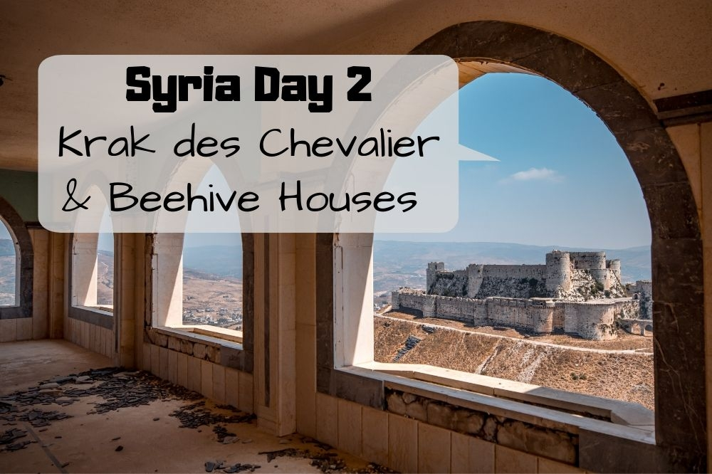 My Syria Trip Day 2 | Krak des Chevalier & Beehive Houses