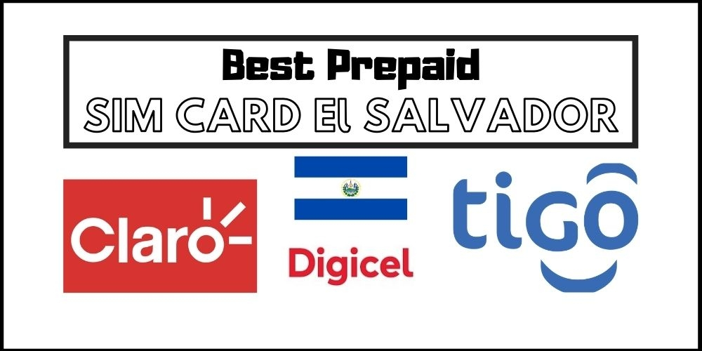 Buying a Sim Card in El Salvador in 2021