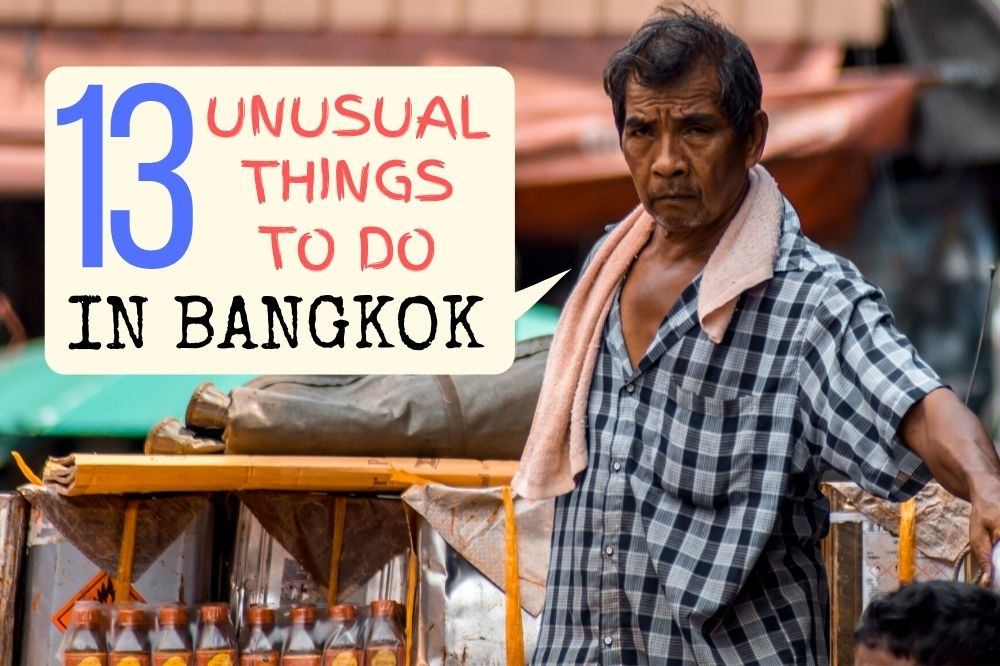13 Unusual Things To Do In Bangkok in 2020
