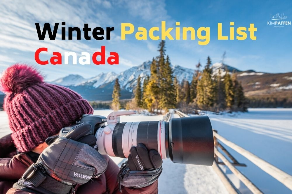 What To Pack for Canada in Winter? Packing List With 18 Items