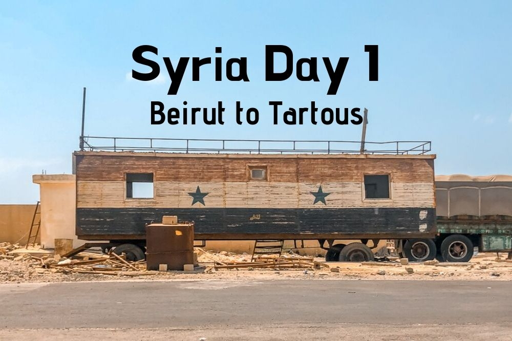 My Syria Trip Day 1 | From Beirut to Tartous