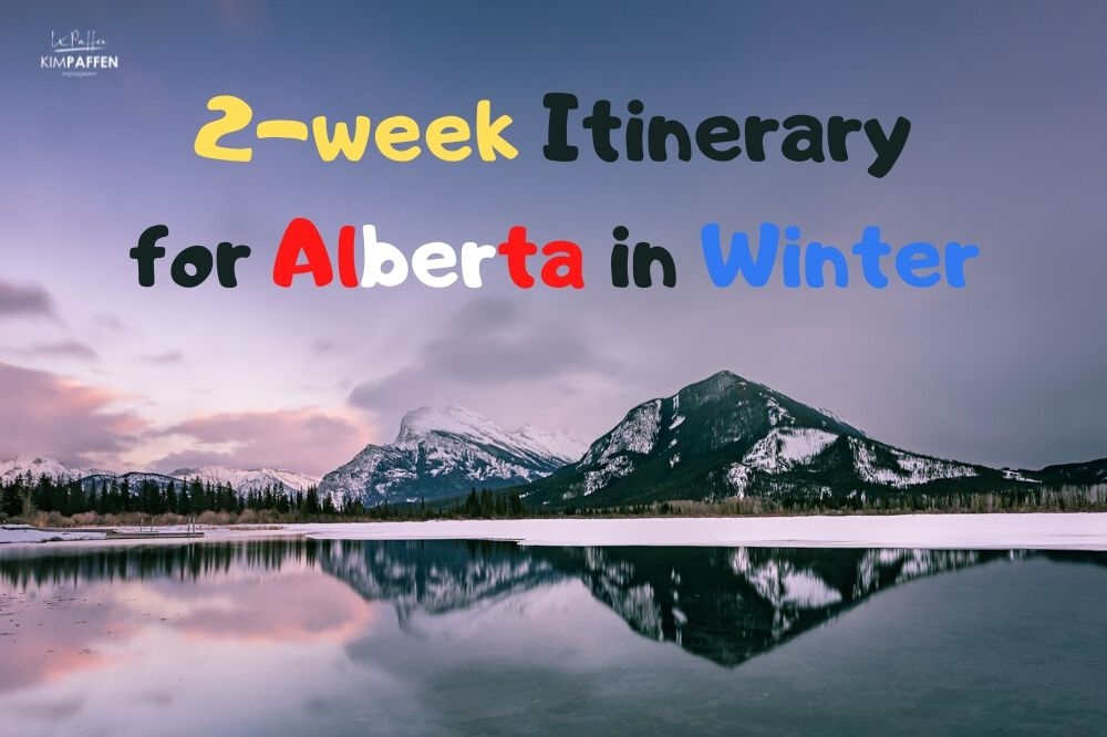 A 2-Week Alberta Itinerary in Winter