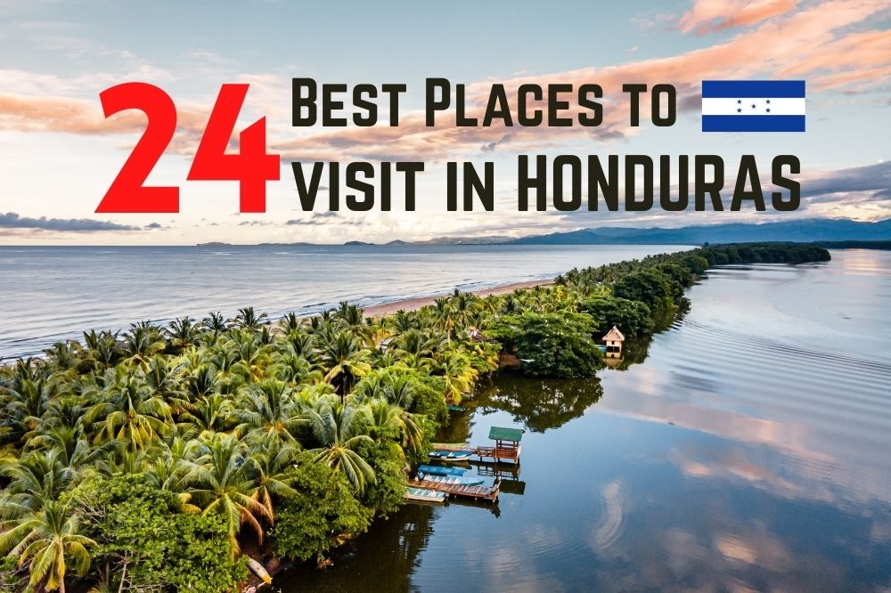 24 Best Places To Visit in Honduras in 2021