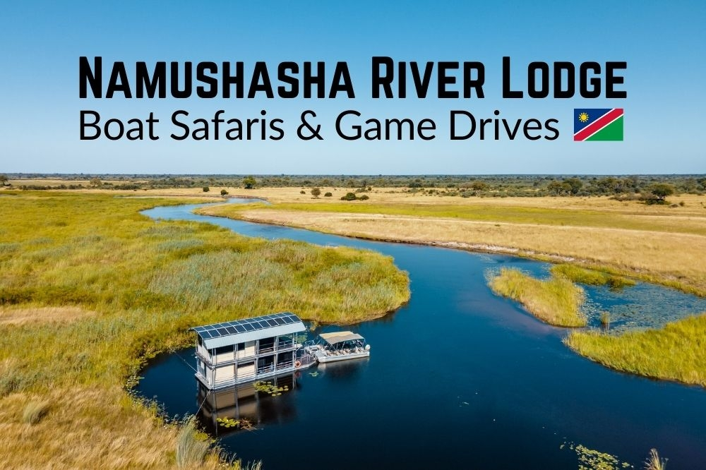 3 Days 1 With Nature | Namushasha River Lodge in Caprivi
