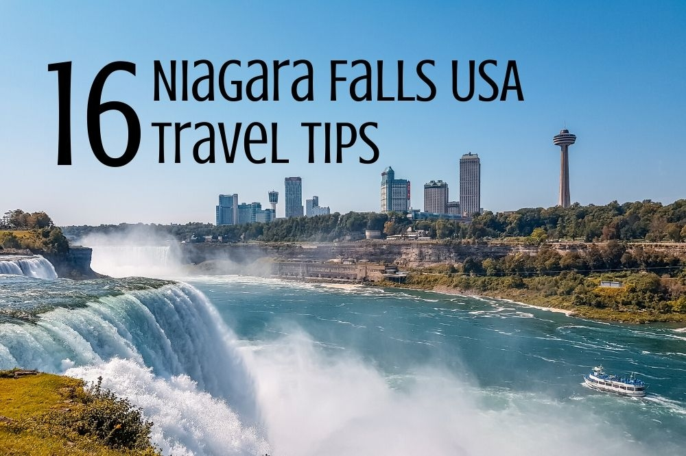 16 Things To Know When Visiting Niagara Falls USA Side