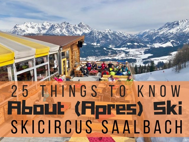 25 Things To Know About Apres Ski In Saalbach Hinterglemm