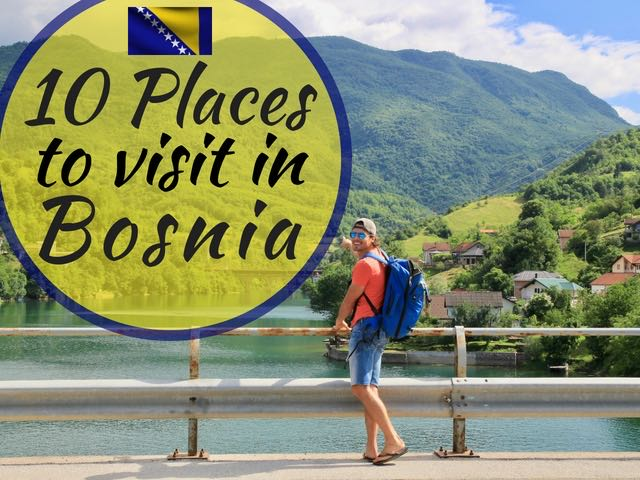 10 Best Places To Visit In Bosnia On A Road Trip Traveltomtom Net Traveltomtom Net
