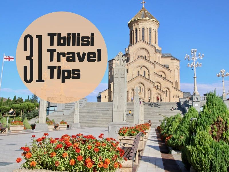 31 Things To Know Before You Travel To Tbilisi, Georgia