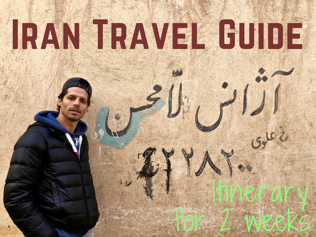 Iran Travel Guide | Most Beautiful Places In Iran in a 2 weeks itinerary