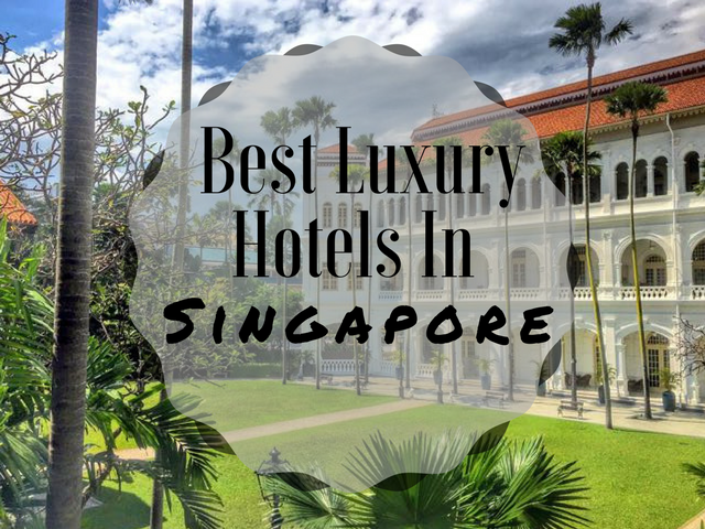 Where To Stay In Singapore 8 Best Luxury Hotels In Singapore Www