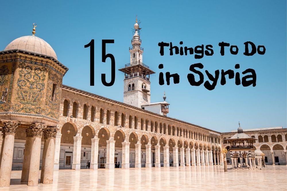 15 Best Things To Do In Syria In 2019 Traveltomtom Net Traveltomtom Net