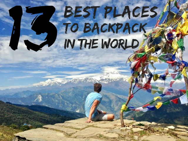 The Best Places To Backpack In The World Wwwtraveltomtomnet - Top 10 backpacking destinations in the world