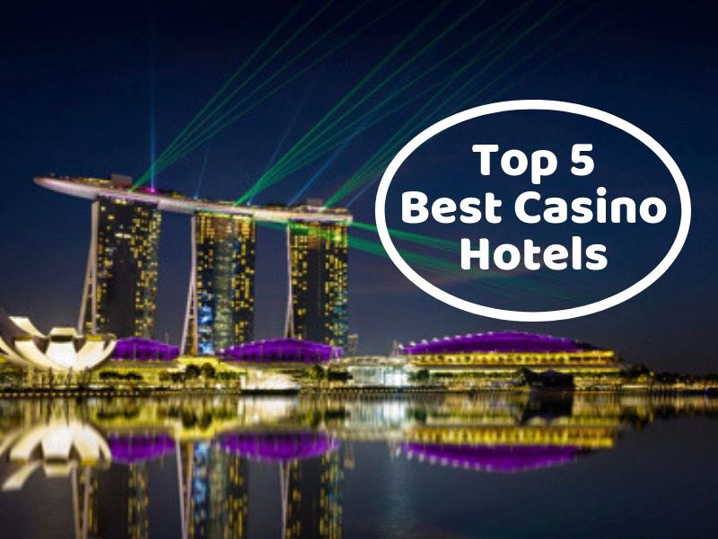 Top 5 Best Casino Hotels In The World