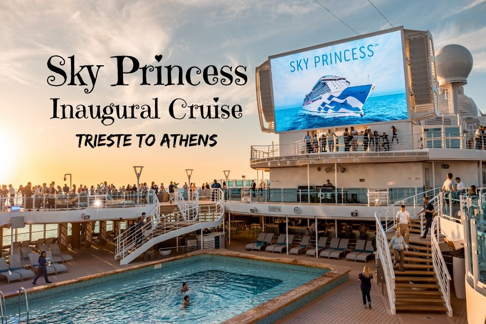 The Sky Princess Inaugural Cruise | From Trieste to Athens