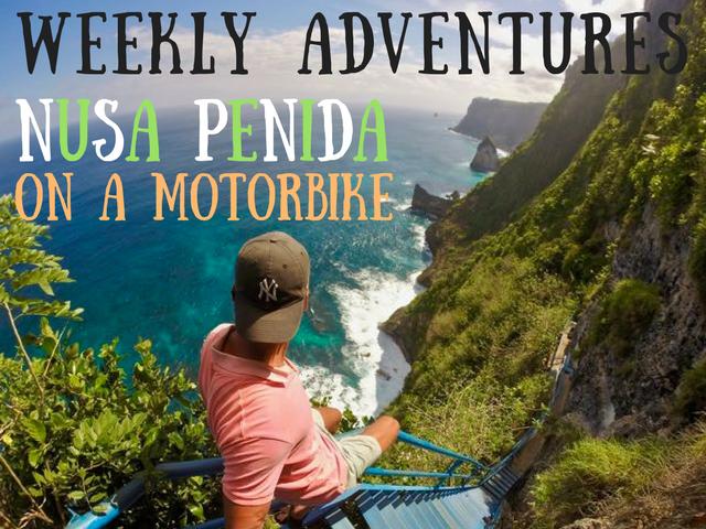 Weekly Adventures Best Places To See In Nusa Penida